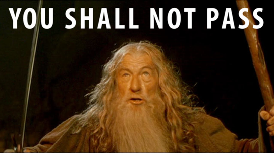 "Meme Gandalf : ""YOU SHALL NOT PASS"""